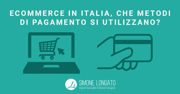 statistica ecommerce in Italia che metodi di pagamento si utilizzano