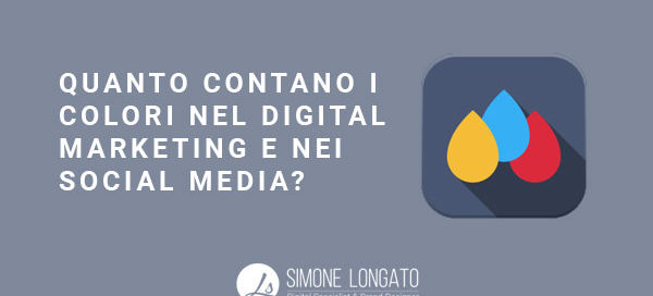 Quanto contano i colori nel digital marketing e nei social media?