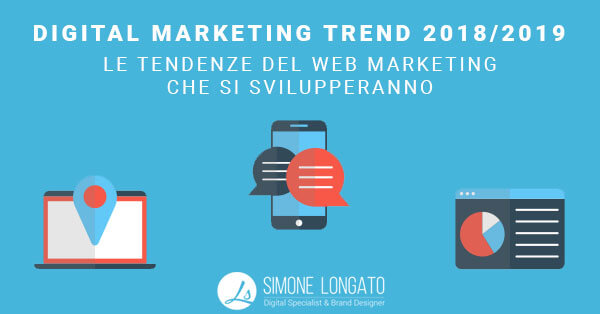 Digital Marketing Trends 2018 e 2019, mobile, local search e chatbox