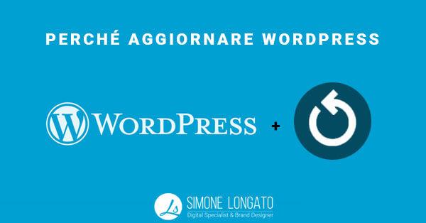 Perché aggiornare WordPress? L'importanza dell'aggiornamento.