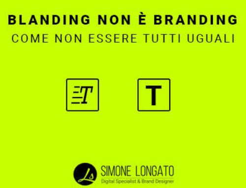 Blanding non è branding: Come NON essere uguali agli altri