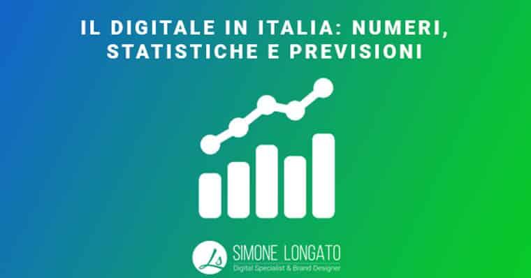 Il digitale in Italia: numeri statistiche previsioni